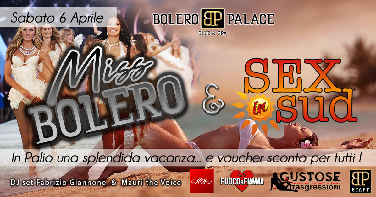 Miss Bolero vola a SEXinSUD  Bolero Palace Club Privè e Spa, Bologna - Sab 06 Apr 22:00
